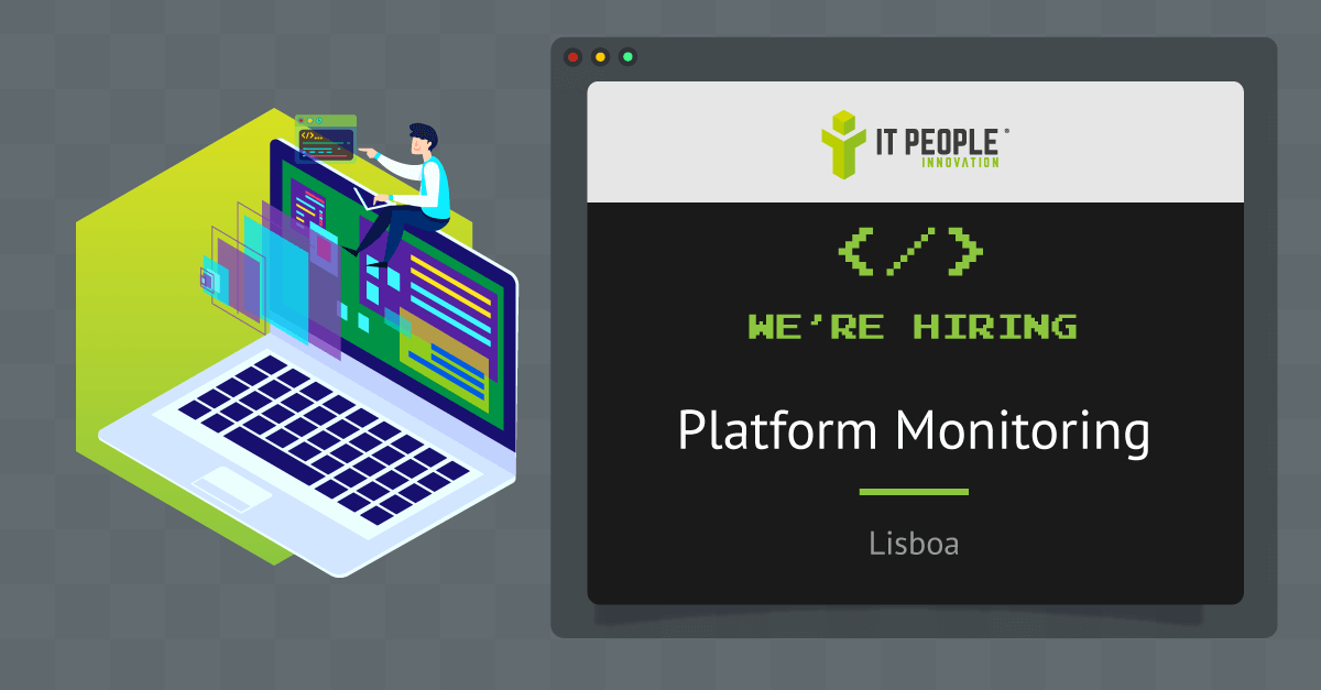 project for Ops – Monitoring Platforms - Lisboa - IT People Innovation