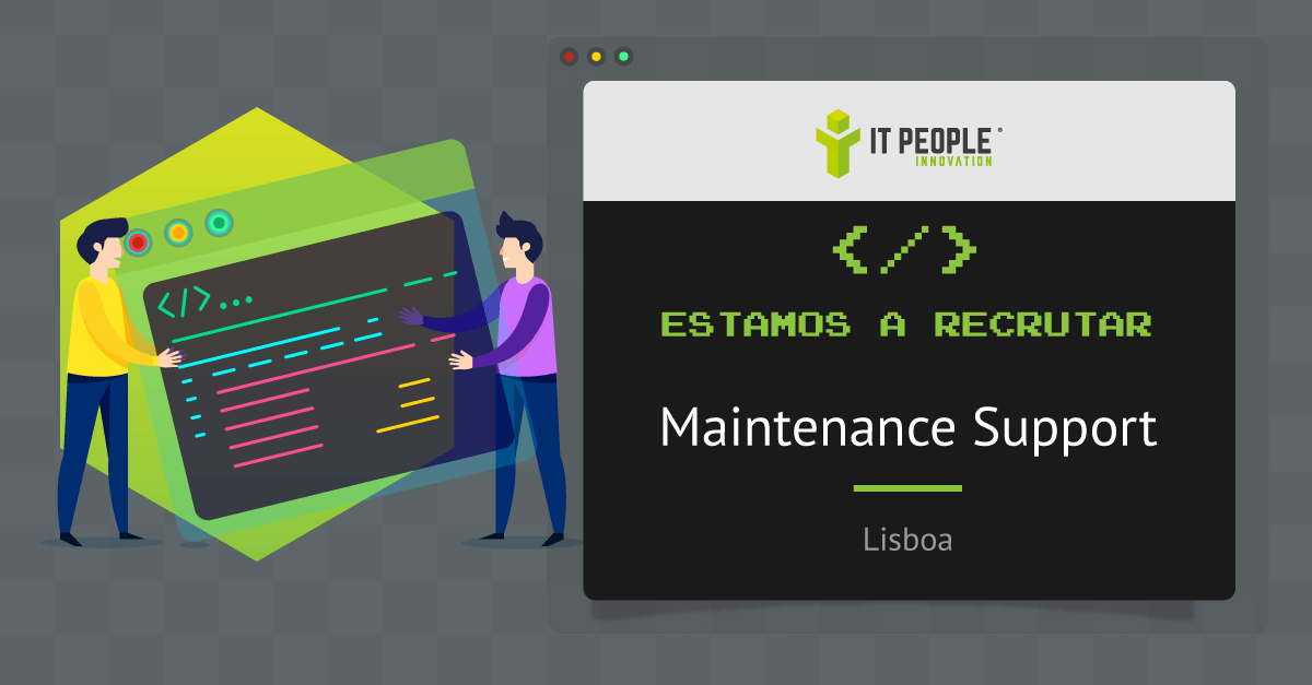 Projeto para Maintenance Support Consultant - Lisboa - IT People Innovation