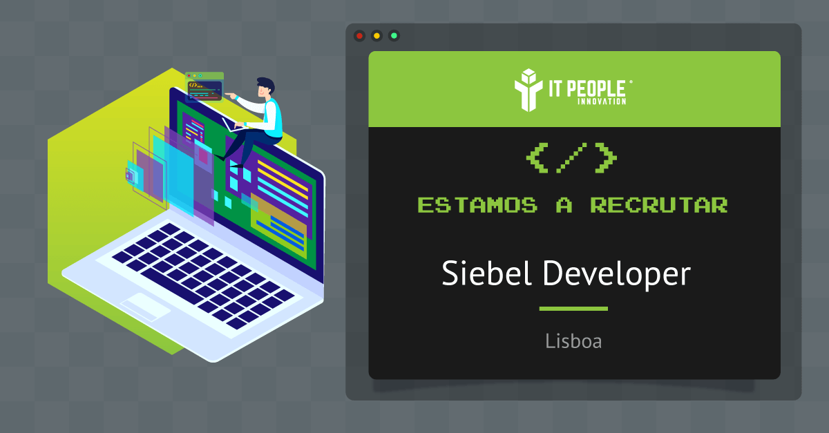 Projeto para Siebel Developer - Lisboa - IT People Innovation