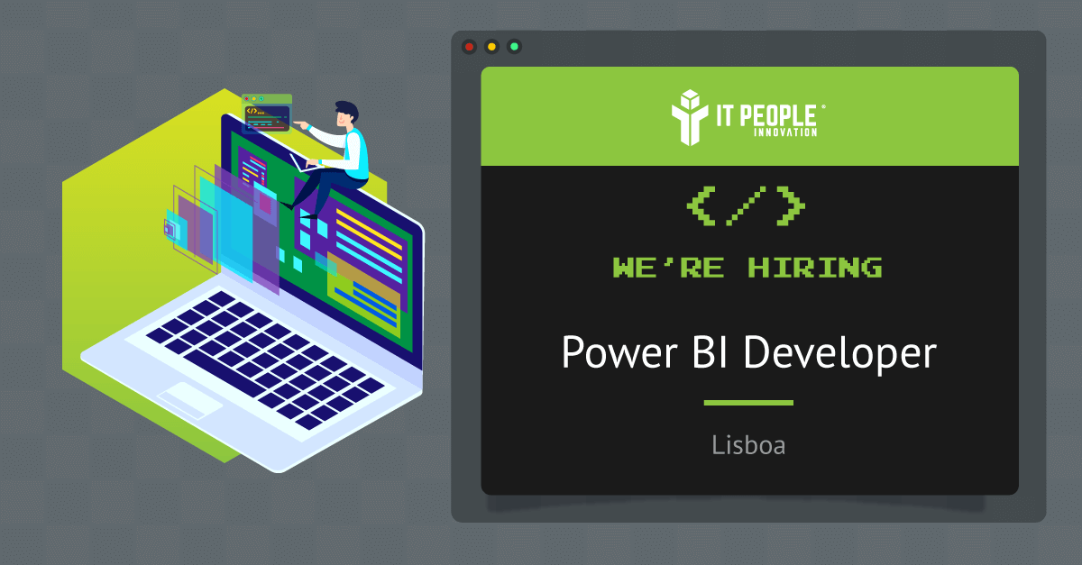 Project for Power BI Developer - Lisboa - IT People Innovation