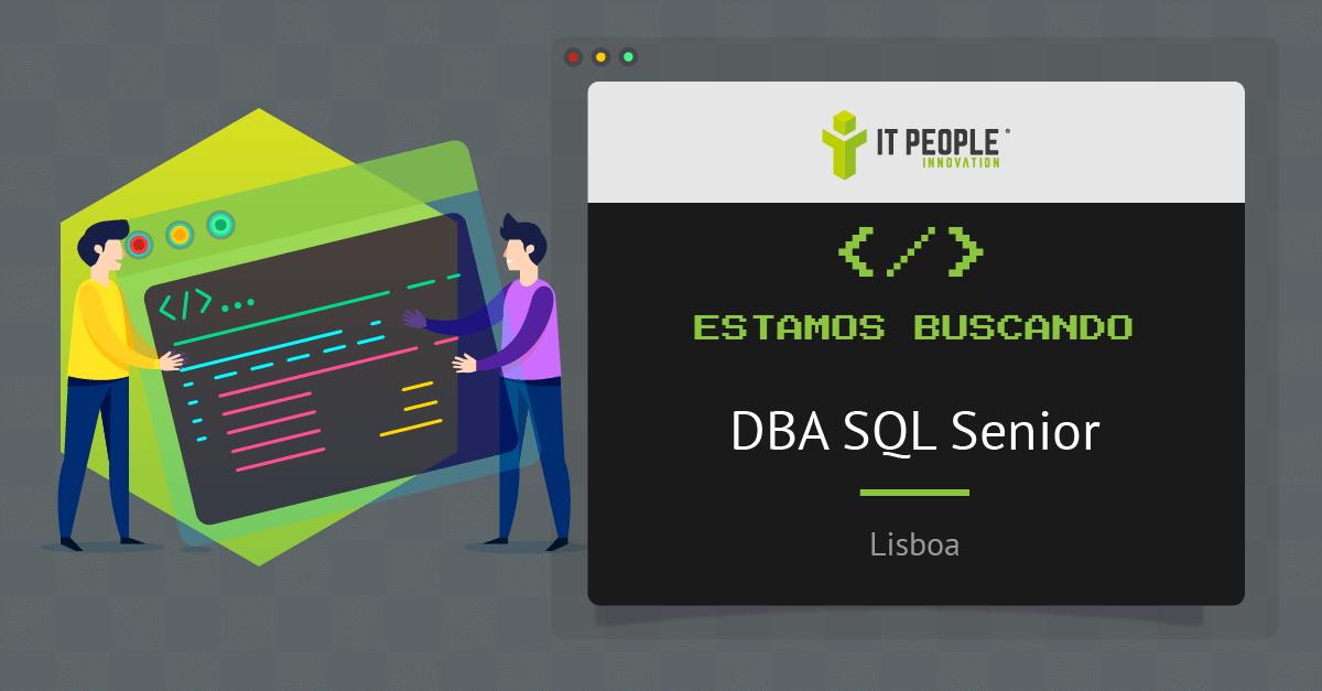 Proyecto para DBA SQL Senior - Lisboa - IT People Innovation