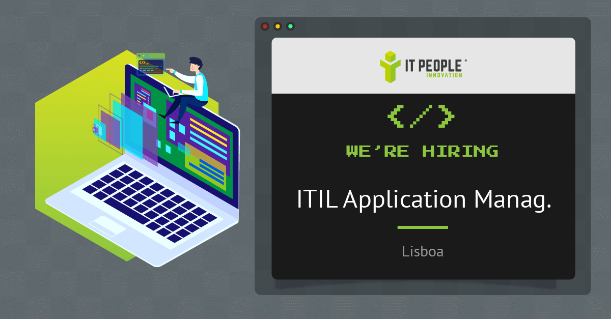 Project for ITIL Application Manager - Lisboa - IT People Innovation