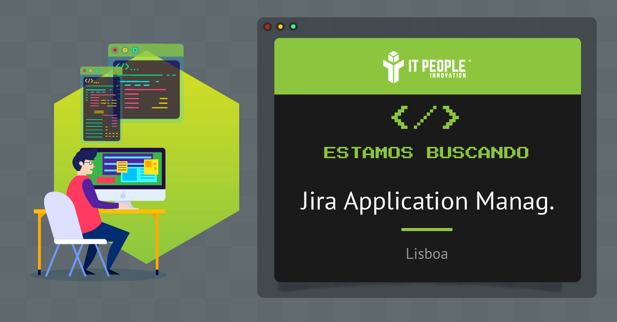 Proyecto para Jira Application Manager - Lisboa - IT People Innovation