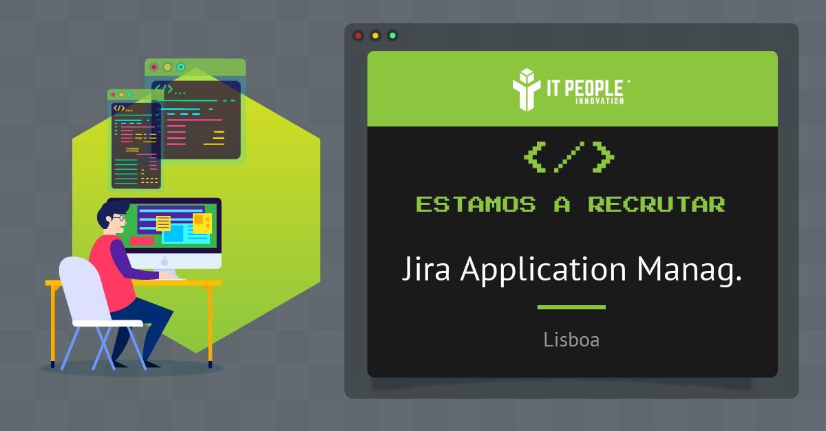 Projeto para Jira Application Manager - Lisboa - IT People Innovation