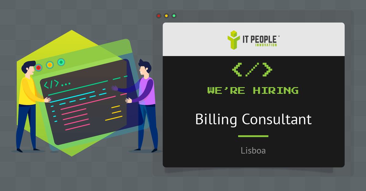 Project for Billing Consultant - Lisboa - IT People Innovation