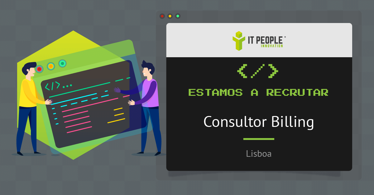 Projeto para Consultor Billing - Lisboa - IT People Innovation