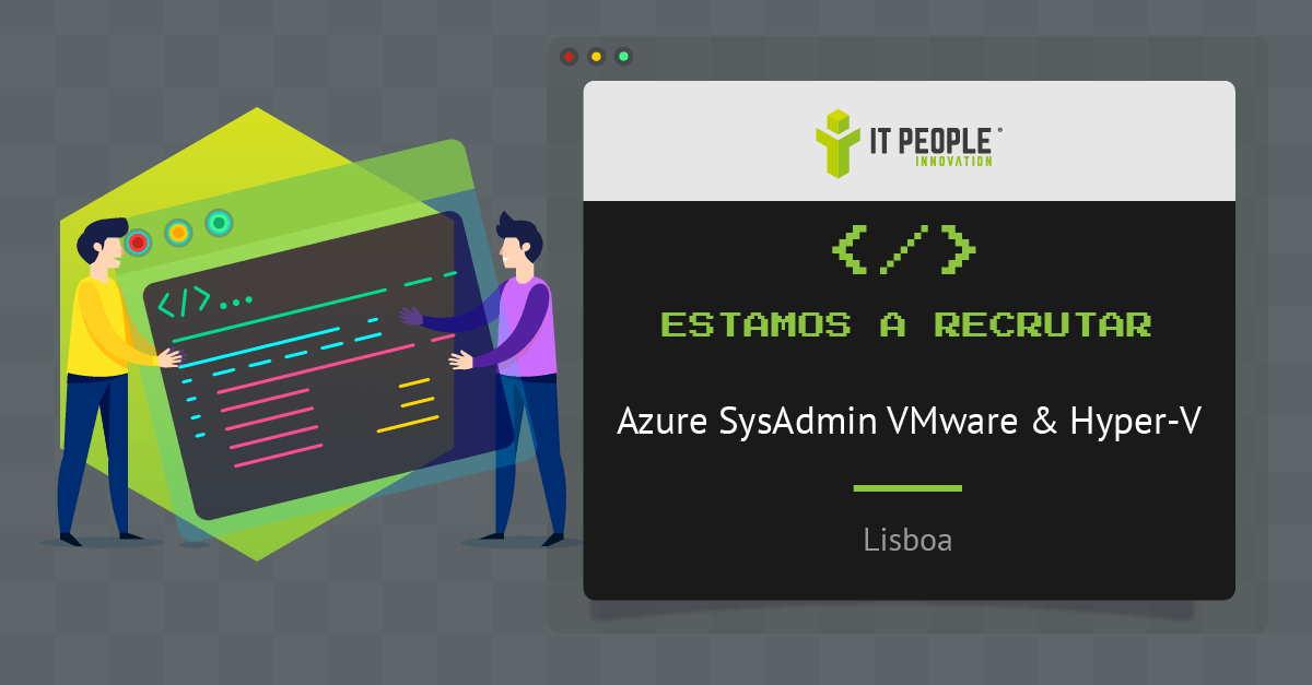 Projeto para Azure SysAdmin VMware & Hyper-V - Lisboa - IT People Innovation
