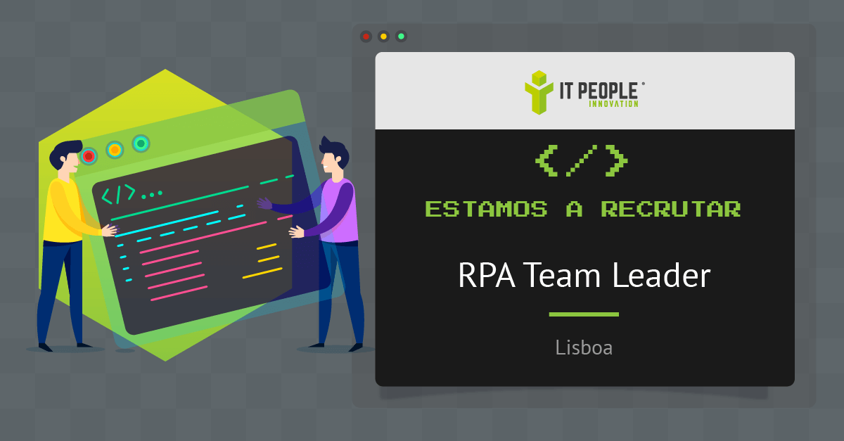 Projeto para RPA Team Leader - Lisboa - IT People Innovation