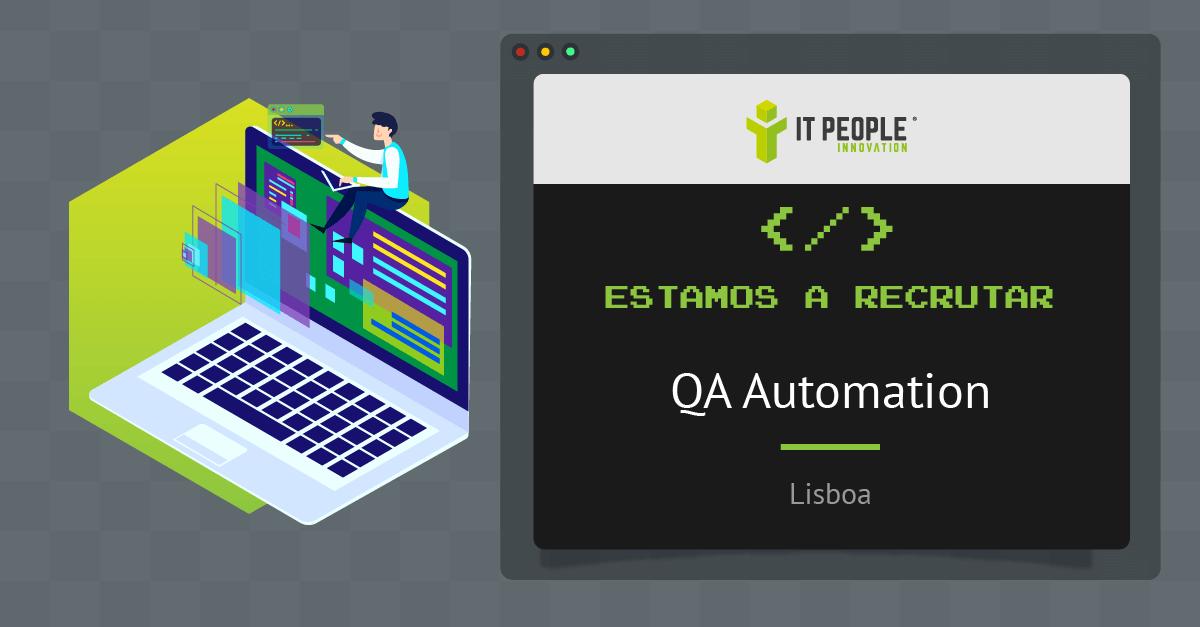 Estamos a recrutar . QA Automation - Lisboa - IT People Innovation