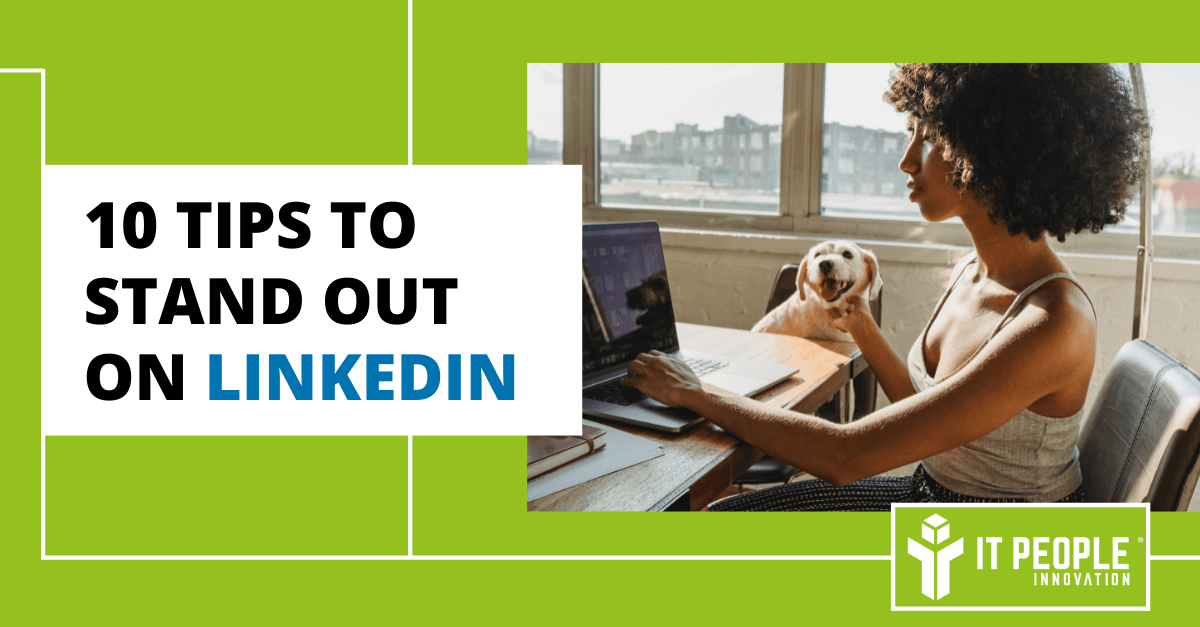 10 tips to stand out on Linkedin