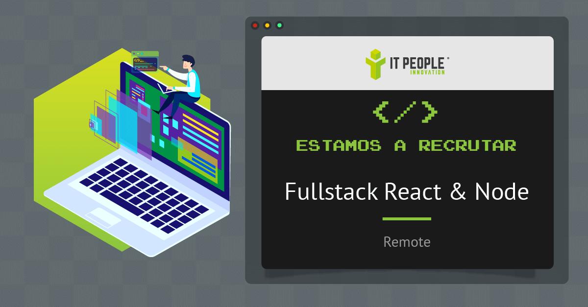 Estamos a recrutar Fullstack React e Node